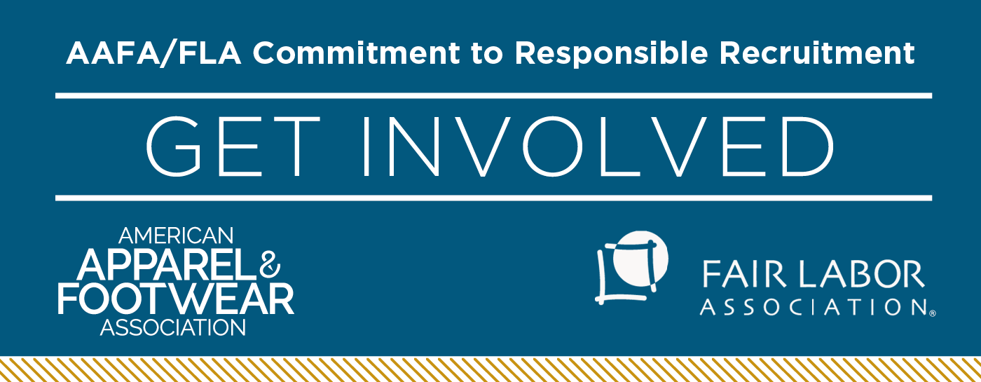 Text reading AAFA/FLA Commitment to Responsible Recruitment, Get Involved